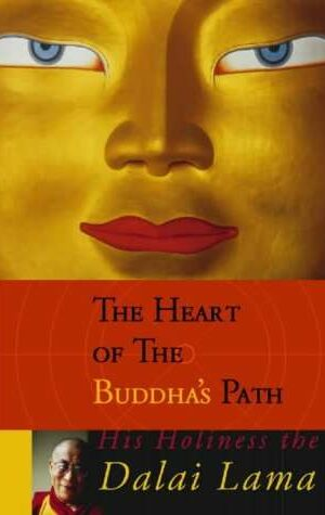 THE HEART OF THE BUDDHA'S PATH <br> The Dalai Lama