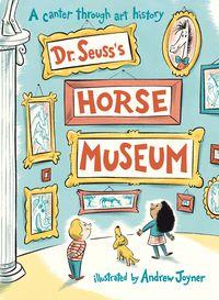 HORSE MUSEUM <br> Dr Seuss