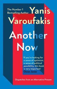 ANOTHER NOW<br> Yanis Varoufakis
