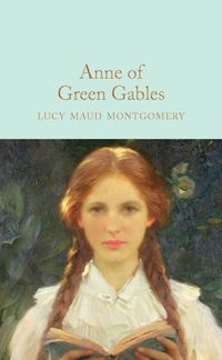 ANNE OF GREEN GABLES  <br> Lucy Maud Montgomery