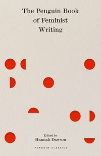 The Penguin Book of Feminist Writing <br> Hannah Dawson