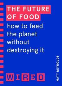 THE FUTURE OF FOOD <br> Matt Reynolds